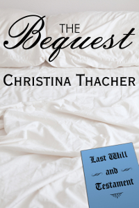 The Bequest: A BDSM Romance by Christina Thacher