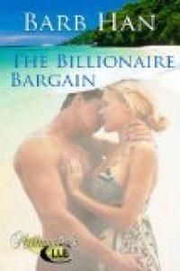 The Billionaire Bargain by Barb Han