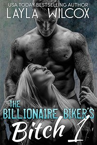 The Billionaire Biker's Bitch 1 by Layla Wilcox