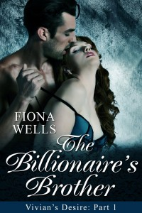 The Billionaire's Brother: BBW Billionaire Boss Erotic Romance by Fiona Wells