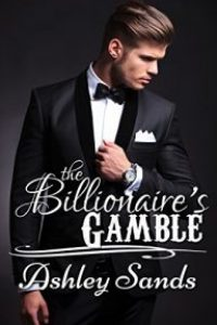 The Billionaire's Gamble: A Taboo Romance by Ashley Sands