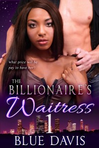 The Billionaire's Waitress 1 by Blue Davis