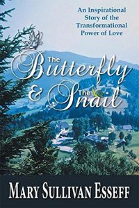 The Butterfly & The Snail by Mary Sullivan Esseff