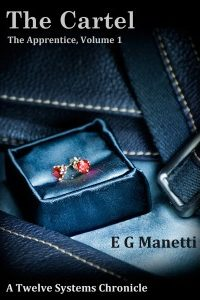 The Cartel, The Apprentice Volume 1 by E.G. Manetti