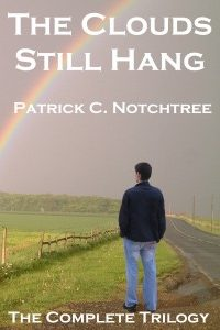 The Clouds Still Hang by Patrick C Notchtree @pcnotchtree