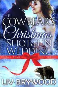 The Cowbear's Christmas Shotgun Wedding: Christmas Paranomal Romance (Curvy Bear Ranch Book 3) by Liv Brywood