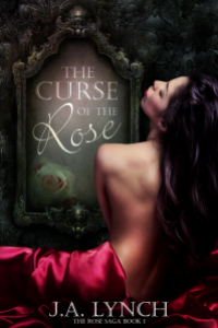 The Curse of the Rose by J.A . Lynch