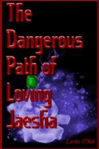 The Dangerous Path of Loving Jaesha by Lorain O'Neil by Lorain O'Neil