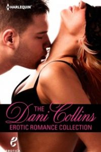 The Dani Collins Erotic Romance Collection by Dani Collins