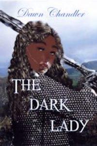 The Dark Lady by Dawn Chandler