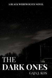 The Dark Ones by Gaja J. Kos