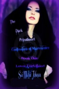 The Dark Priesthood: Confessions of Malevolence #1 Lover Undefined by Sai Marie Johnson
