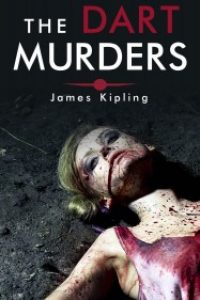 The Dart Murders by James Kipling