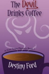 The Devil Drinks Coffee by Destiny Ford