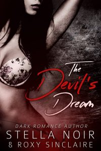 The Devil's Dream: A Dark Romance by Roxy Sinclaire