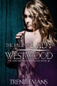 The Fall of Lady Westwood by Trent Evans