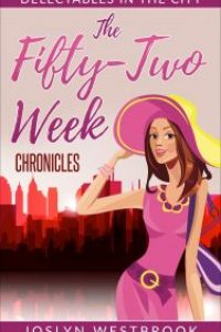 The Fifty-Two Week Chronicles by Joslyn Westbrook
