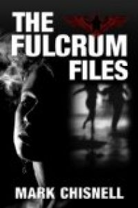 The Fulcrum Files by Mark Chisnell