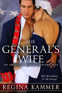 The General's Wife: An American Revolutionary Tale by Regina Kammer