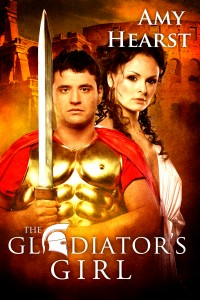 The Gladiator's Girl by Amy Hearst