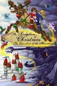The Kingdom of Christmas: The Guardian of the Mountains by The Snow Spirit