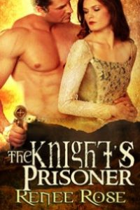 The Knight's Prisoner by Renee Rose@ReneeRoseAuthor