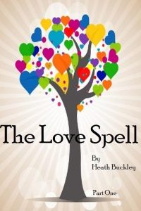 The Love Spell by Heath Buckley