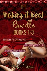 The Making it Real Bundle: Books 1-3 by Cailee Francis