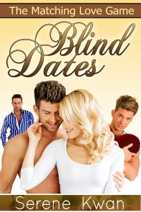 The Matching Love Game : Blind Dates by Serene Kwan