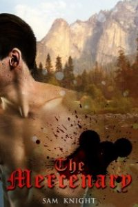 The Mercenary: A Historical Gay Erotica Romance by Sam Knight