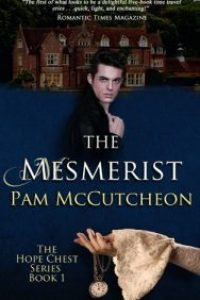 The Mesmerist: Hope Chest Time Travel Romance Series, Book 1 by Pam McCutcheon