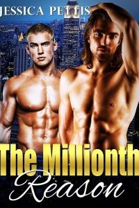 The Millionth Reason by Jessica Pettis