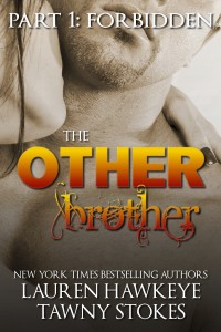 The Other Brother Part 1: Forbidden by Lauren Hawkeye and Tawny Stokes