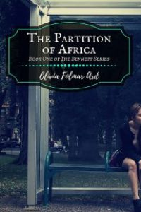 The Partition of Africa (The Bennett Series #1) by Olivia Folmar Ard