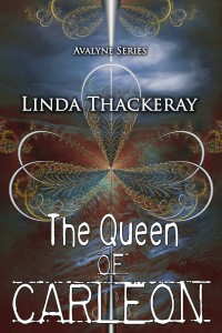 The Queen of Carleon (The Legends of Avalyne Book 1) by Linda Thackeray
