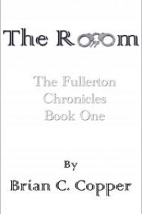 The Room (The Fullerton Chronicles Book 1) by Brian C. Copper