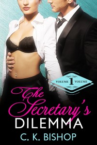 The Secretary's Dilemma Volume 1 Billionaire Erotic Romance Billionaire Boss by C K Bishop