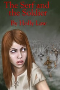 The Serf and the Soldier by Holly Law