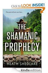 The Shamanic Prophecy by Heath Shedlake