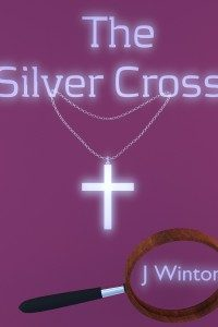 The Silver Cross (Psychic Detective Mysteries #1) by June Winton