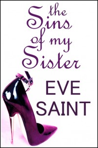 The Sins of My Sister: An Erotic Novel by Eve Saint