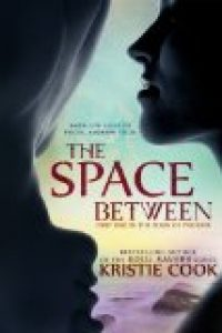 The Space Between by Kristie Cook