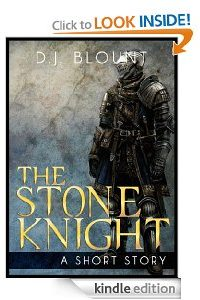 The Stone Knight by D.J. Blount