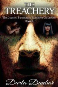 The Treachery: The Daemon Paranormal Romance Chronicles, Book 7 by Darla Dunbar