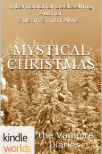The Vampire Diaries: Mystical Christmas (Kindle Worlds Novella) by Susan Smith Alvis