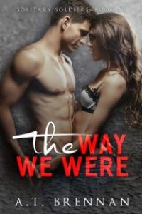 The Way We Were by A.T. Brennan