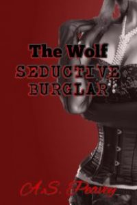 The Wolf, Seductive Burglar by A.S. Peavey