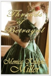 Threads of Betrayal by Monica Koldyke Miller
