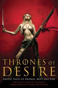 Thrones of Desire: Erotic Tales of Swords, Mist and Fire by Mitzi Szereto