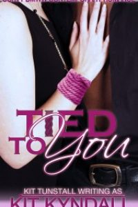 Tied To You by Kit Tunstall, w/a Kit Kyndall